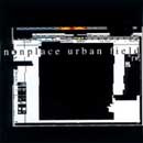 NONPLACE URBAN FIELD s/t CD