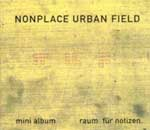 NONPLACE URBAN FIELD Raum für Notizen CD