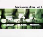 Future Sounds Of Jazz Vol.5 CD