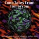 Tone Tales From Tomorrow CD