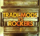 Tradi-Mods vs Rockers 2xCD